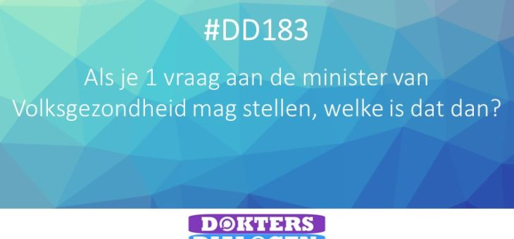 #DD183 Vraag aan minister